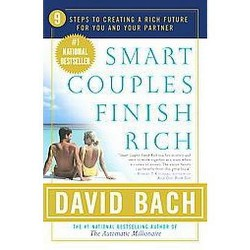 Smart Couples Finish Rich : 9 Steps to Creating a Rich Future for You and Your Partner (Reprint)