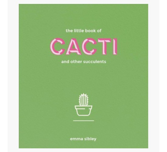 Little Book of Cacti and Other Succulents (Hardcover) (Emma Sibley)