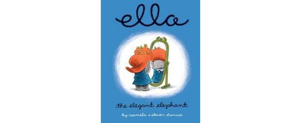 Ella the Elegant Elephant (School And Library) (Carmela D'Amico)