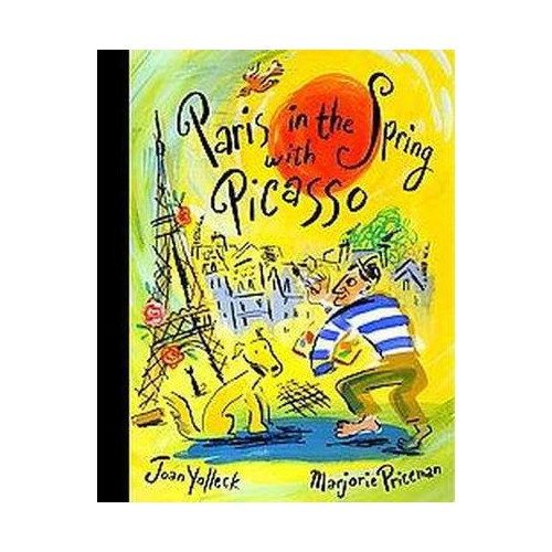 Paris in the Spring With Picasso (Hardcover) (Joan Yolleck)