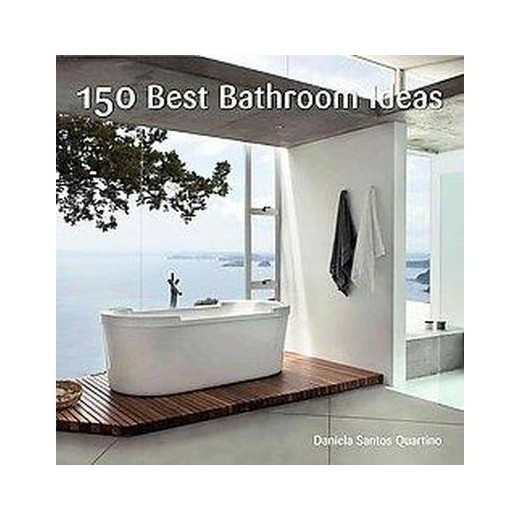 150 best bathroom ideas hardcover daniela santos