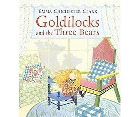 Goldilocks and the Three Bears (School And Library) (Emma Chichester Clark) - image 1 of 1