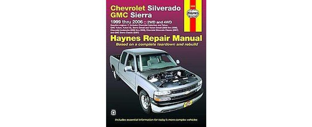 Chevrolet Silverado & Gmc Sierra Pick-Ups 1999 Thru 2006 ...