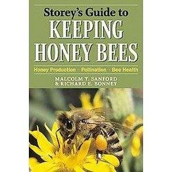Storey's Guide to Keeping Honey Bees : Honey Production, Pollination, Bee Health (Hardcover) (Malcolm T.