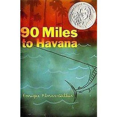 90 miles to havana We are reading enrique flores-galbis' 90 miles to havana, a fascinating work of historical fiction that  reading into history: author enrique flores-galbis on 90.