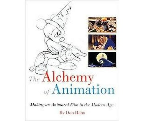Alchemy of Animation : Making an Animated Film in the Modern Age (Paperback) (Don Hahn) - image 1 of 1