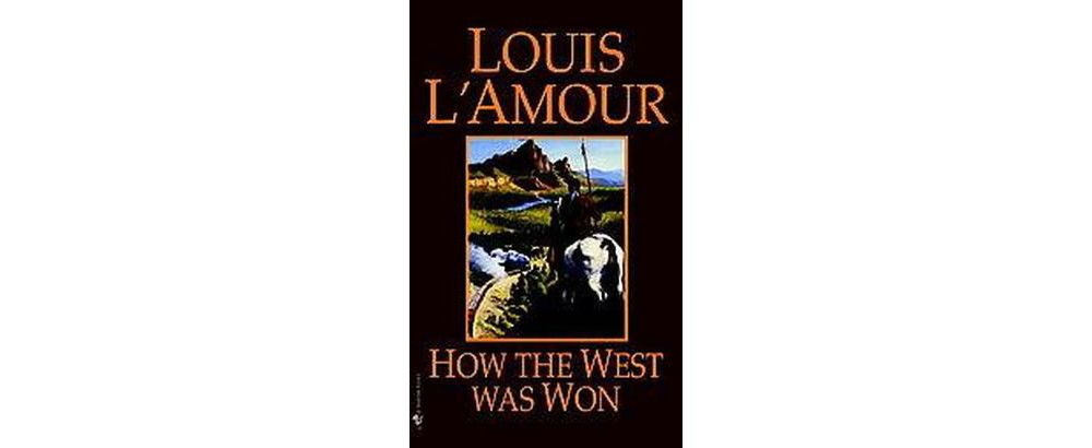 How the West Was Won (Reissue) (Paperback) (Louis L'Amour)