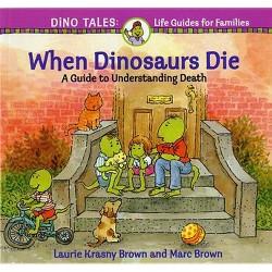 When Dinosaurs Die : A Guide to Understanding Death (Reprint) (Paperback) (Laurene Krasny Brown)