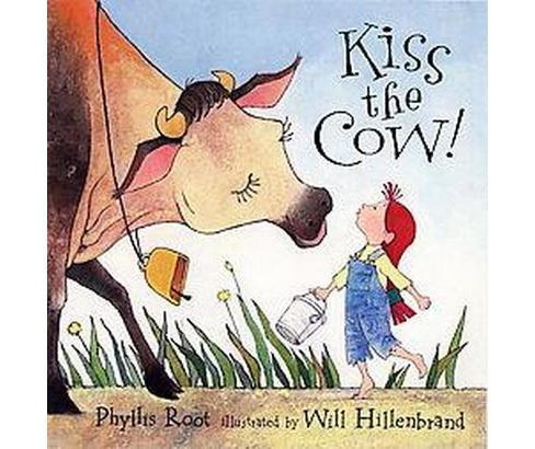 Kiss the Cow (Reprint) (Paperback) (Phyllis Root) - image 1 of 1