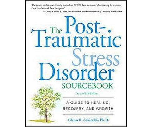 The Post-Traumatic Stress Disorder Sourcebook (Original) (Paperback) - image 1 of 1