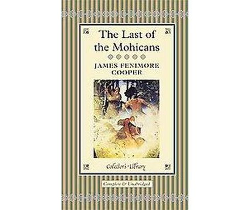 Last of the Mohicans (New) (Hardcover) (James Fenimore Cooper) - image 1 of 1