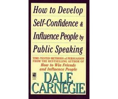 How to Develop Self-Confidence and Influence People by Public Speaking (Reissue) (Paperback) (Dale - image 1 of 1