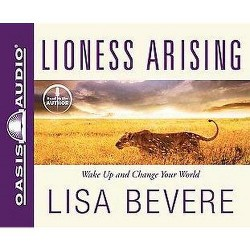 Lioness Arising : Wake Up and Change Your World (Unabridged) (CD/Spoken Word) (Lisa Bevere)