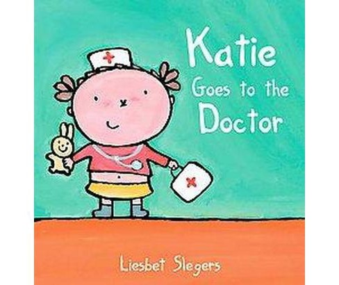 Katie Goes to the Doctor ( Kevin and Katie) (Hardcover) - image 1 of 1
