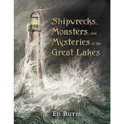 Shipwrecks, Monsters, and Mysteries of the Great Lakes (Original) (Paperback) (Ed Butts)