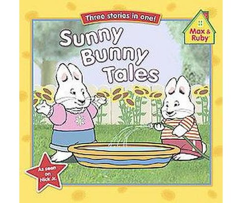 Sunny Bunny Tales : Grandma's Berry Patch/Max Cools Off/Max's Fireflies (Paperback) - image 1 of 1