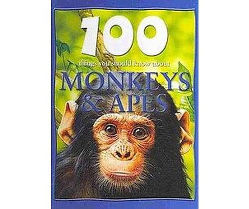 100 Things You Should Know About Monkeys & Apes (Library) (Camilla de la Bedoyere) - image 1 of 1