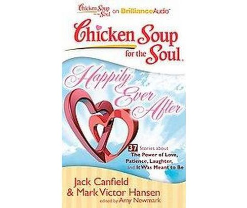 Chicken Soup for the Soul Happily Ever After : 37 Stories About the Power of Love, Patience, Laughter, - image 1 of 1