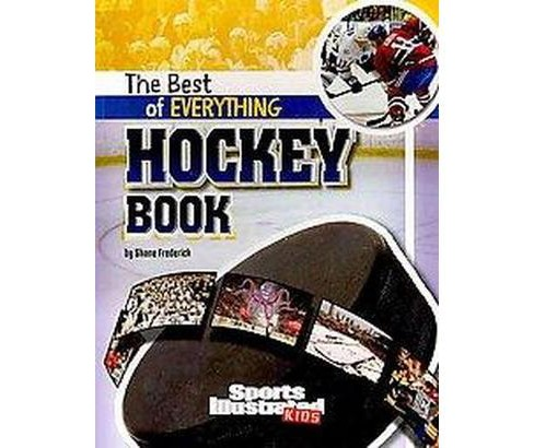 Best of Everything Hockey Book (Paperback) (Shane Frederick) - image 1 of 1