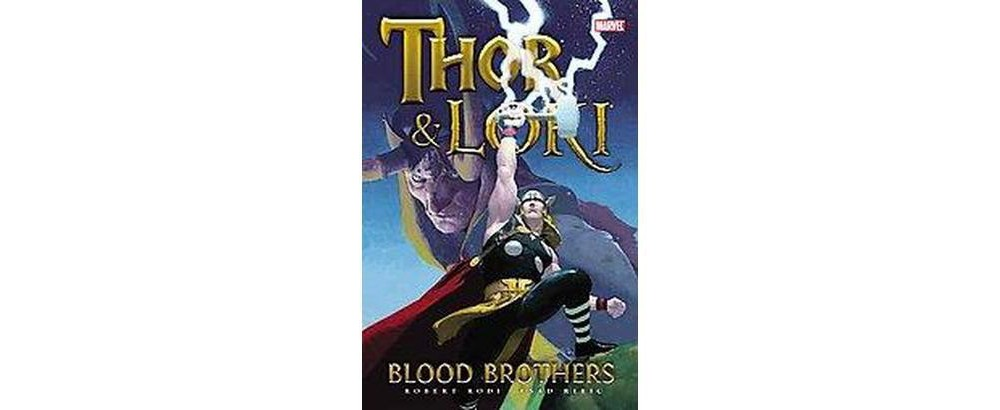 Thor & Loki : Blood Brothers (Hardcover) (Rob Rodi & Stan Lee & J. Michael Straczynski)