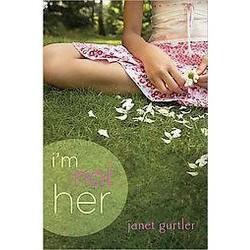 I'm Not Her (Paperback) (Janet Gurtler)