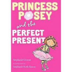 Princess Posey and the Perfect Present (School And Library) (Stephanie Greene)