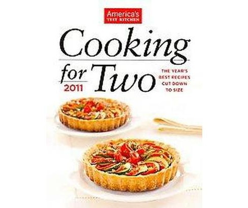Cooking for Two 2011 : The Year's Best Recipes Cut Down to Size (Hardcover) - image 1 of 1