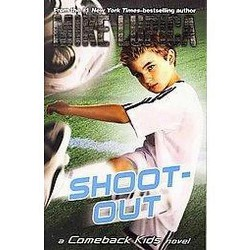 Shoot-Out : A Comeback Kids Novel (Reprint) (Paperback) (Mike Lupica)