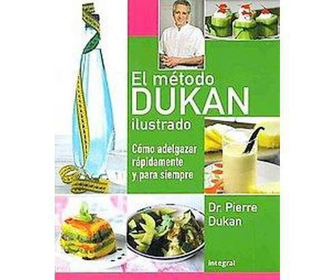 El metodo Dukan ilustrado / The Illustrated Dukan Diet : Como adelgazar rapidamente y para siempre / How - image 1 of 1