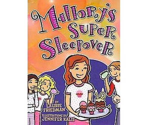 Mallory's Super Sleepover (Hardcover) (Laurie B. Friedman) - image 1 of 1
