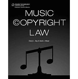 Music Copyright Law (Paperback) (David J. Moser & Cheryl L. Slay)