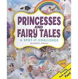 Princesses and Fairy Tales : A Spot-It Challenge (Library) (Sarah L. Schuette)