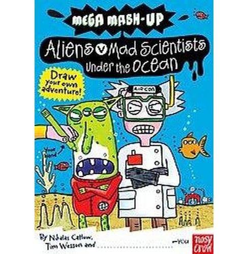 Aliens vs. Mad Scientists Under the Ocean (Paperback) (Nikalas Catlow) - image 1 of 1