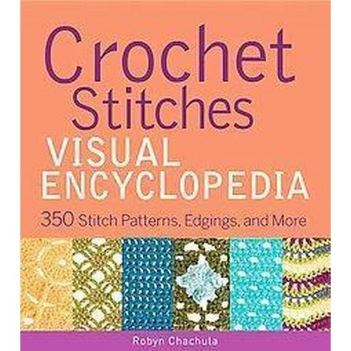 Crochet Stitches Visual Encyclopedia (Hardcover)