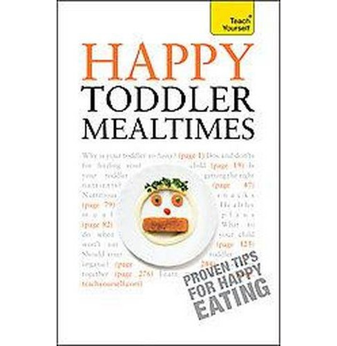 Happy Toddler Mealtimes (Paperback) - image 1 of 1