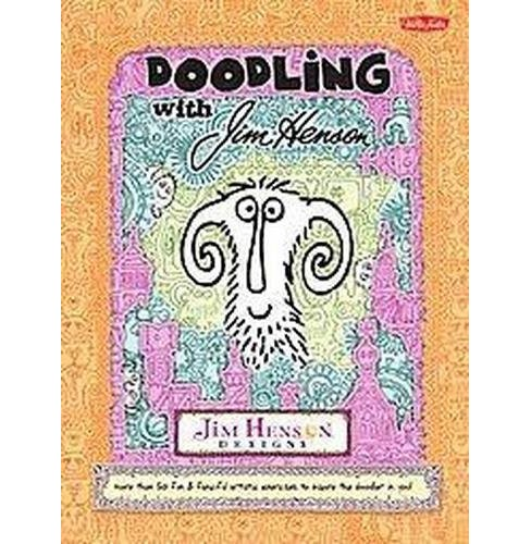 Doodling With Jim Henson : More Than 50 Fun & Fanciful Artistic Exercises to Inspire the Doodler in You! - image 1 of 1