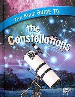 Kids' Guide to the Constellations (Library) (Christopher Forest)