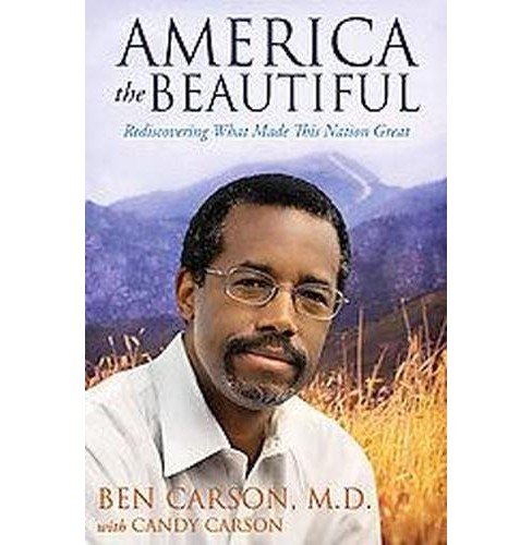 America the Beautiful : Rediscovering What Made This Nation Great (Hardcover) (Ben Carson) - image 1 of 1