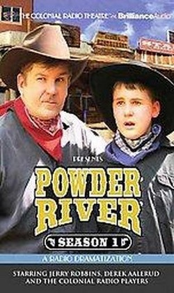 Powder River : Season One, a Radio Dramatization (Unabridged) (CD/Spoken Word) (Jerry Robbins)
