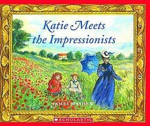 Katie Meets the Impressionists (Reprint) (Paperback) (James Mayhew) - image 1 of 1