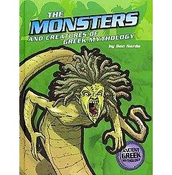 Monsters and Creatures of Greek Mythology (Library) (Don Nardo)