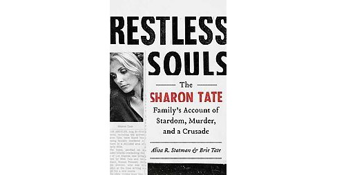 Restless Souls : The Sharon Tate Family's Account of Stardom, the Manson Murders, and a Crusade for - image 1 of 1