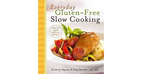 Everyday Gluten-Free Slow Cooking (Hardcover) - image 1 of 1