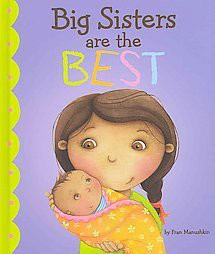 Big Sisters Are the Best (Library)(Fran Manushkin)