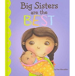 Big Sisters Are the Best (Library) (Fran Manushkin)