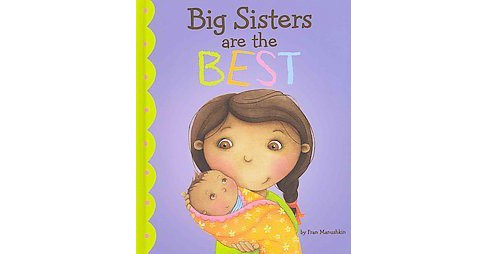Big Sisters Are the Best (Library) (Fran Manushkin) - image 1 of 1