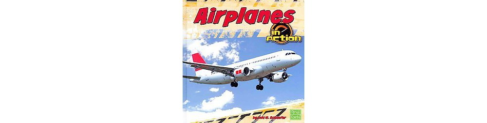 Airplanes in Action (Library) (Lola M. Schaefer)