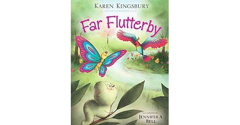 Far Flutterby (School And Library) (Karen Kingsbury) - image 1 of 1
