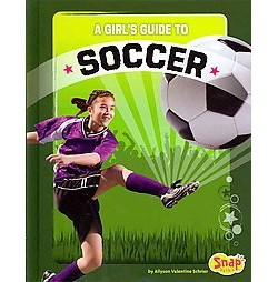 Girl's Guide to Soccer (Library) (Allyson Valentine Schrier)
