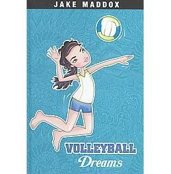 Volleyball Dreams (Library) (Jake Maddox)
